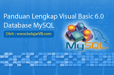 Panduan Lengkap Belajar VB 6.0 Database MySQL