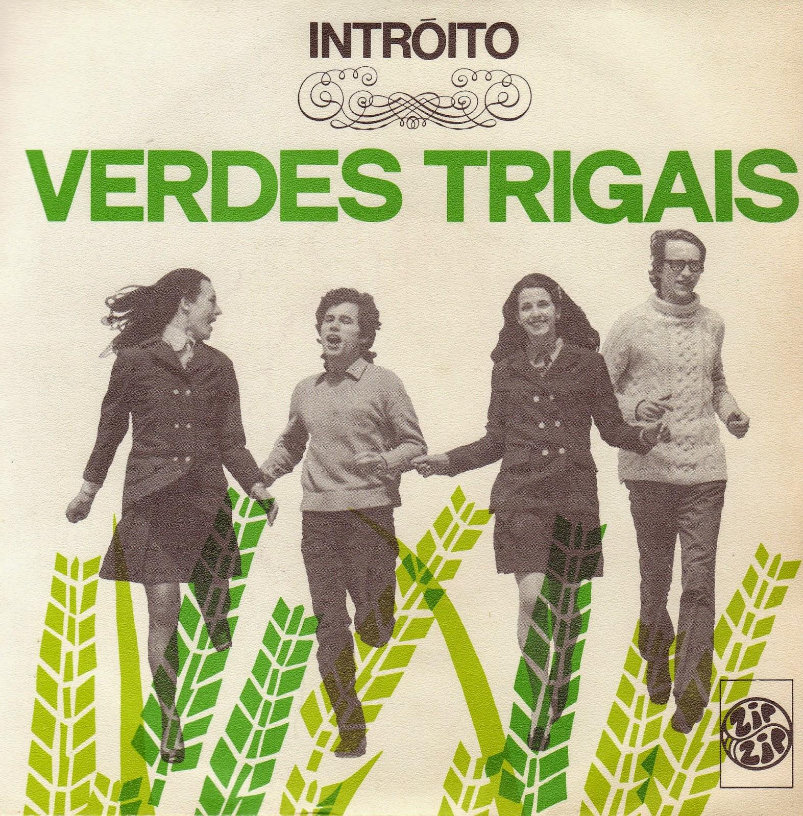 http://abelhas.pt/MusicBox/Musica+Portuguesa/Intr*c3*b3ito/Intr*c3*b3ito+(Single+1970)+-+Verdes+Trigais,75825057.rar(archive)