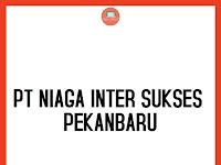 Lowongan Kerja Administrasi PT. Niaga Inter Sukses