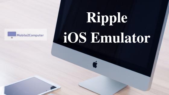 Ripple Emulator - Best iOS Emulator for Windows