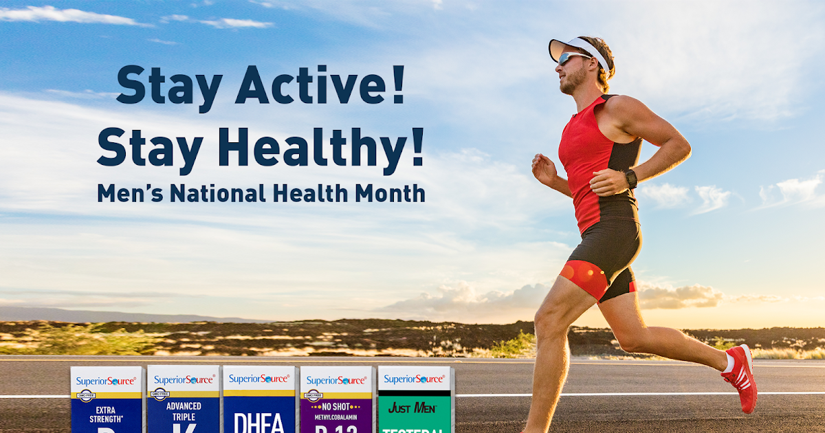Superior Source Vitamins: Stay Active. Stay Healthy. Men's National Health Month