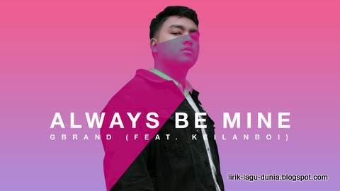 Lirik Lagu GBRAND Always Be Mine
