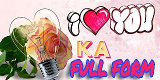 I love you ka full form - i love you ka full form in hindi ?