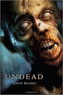 Undead (The Living Dead #1-2) by John Russo