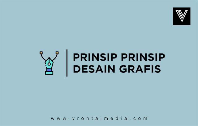 Prinsip Prinsip Dasar Desain Grafis Yang Harus Diketahui dan Diterapkan