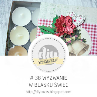 https://diytozts.blogspot.com/2018/12/38-wyzwanie-w-blasku-swiec.html