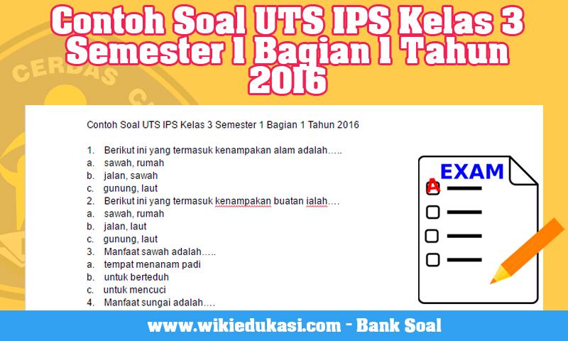 Contoh Soal UTS IPS Kelas 3 Semester 1 Bagian 1 Tahun 2016