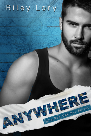 Anywhere (The Red Oak Bay Book 1) by Riley Lory