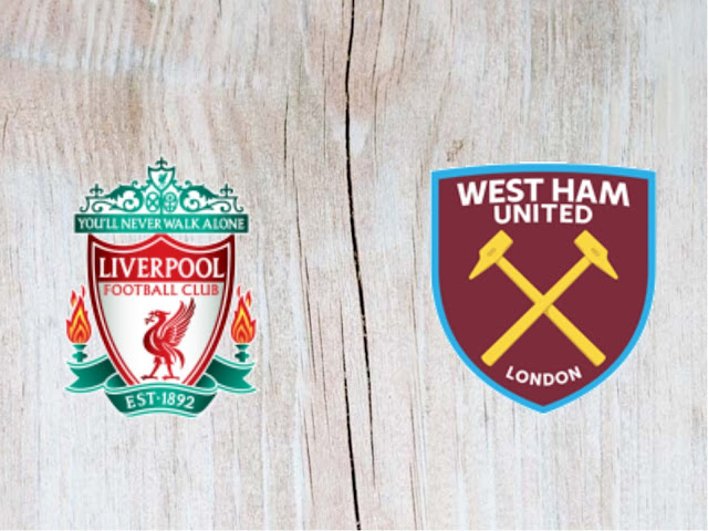 Watch Liverpool vs West Ham United Full Match & Highlights