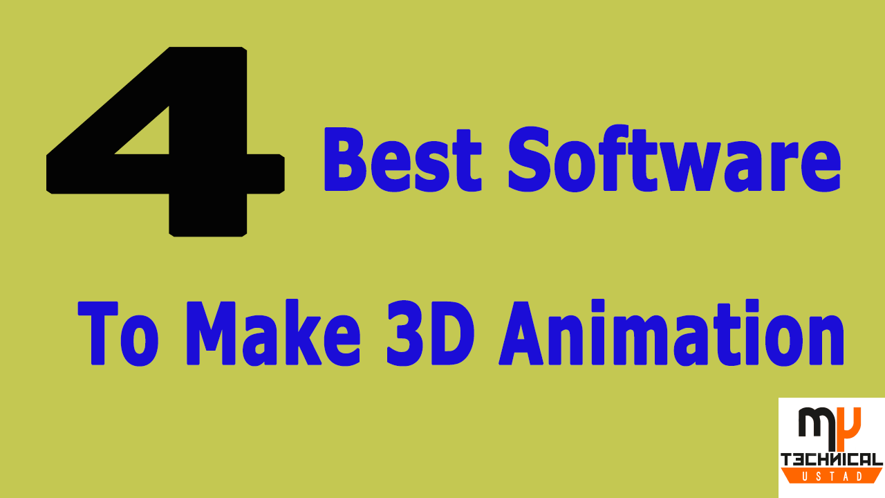 4 best software to make 3d animation and cartoon movies my