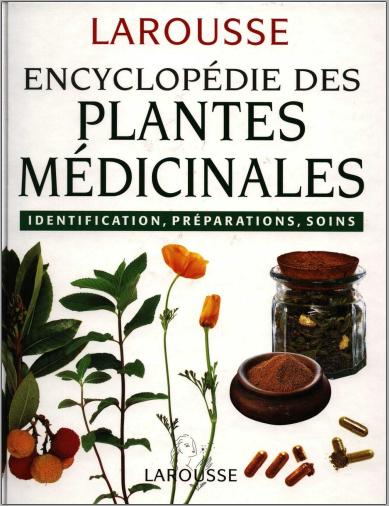 Encyclopedie Des Plantes Medicinales : Identification, préparation, soins - Larousse PDF