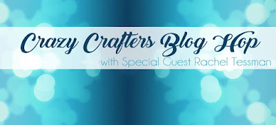 Crazy Crafters Blog Hop with special guest Rachel Tessman