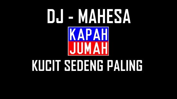 Lirik Lagu DJ Mahesa Kucit Sedeng Paling
