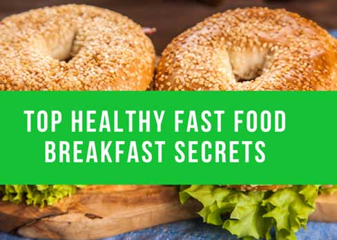 Top Healthy Fast Food Breakfast Secrets