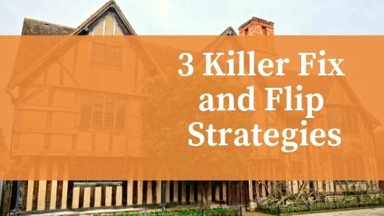 3 Killer Fix and Flip Exit Strategies