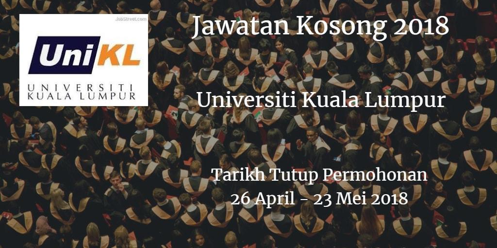 Jawatan Kosong UniKL 26 April - 23 Mei 2018