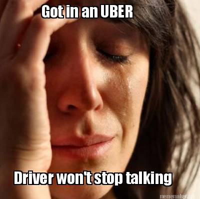Funny Uber memes, How do you feel when