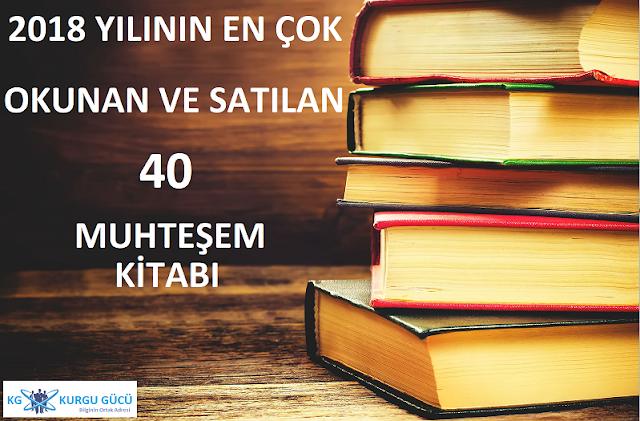 2018 Yılının En Çok Okunan ve En Çok Satan 40 Ünlü Yazarın Kitabı - Kurgu Gücü