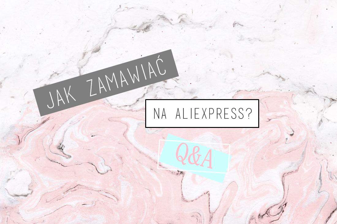 JAK-ZAMAWIAC-NA-ALIEXPRESS-BLOG-KOSMETYC