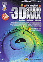 Judul Buku : The Magic of 3 D Studio Max - edisi Revisi-3