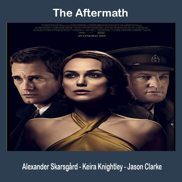 The Aftermath, Film The Aftermath, The Aftermath Synopsis, The Aftermath Trailer, The Aftermath Review, Download Poster The Aftermath