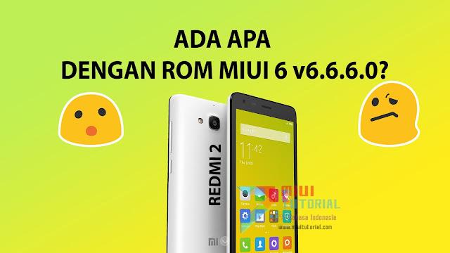 Kenapa Admin Merekomendasikan Rom Miui 6 Lawas v6.6.6.0 untuk Xiaomi Redmi 2? Cari Tahu Alasannya Di Miuitutorial.com