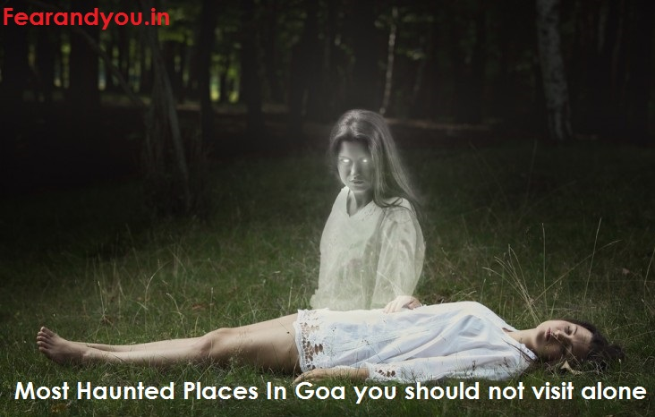 most haunted places in Goa