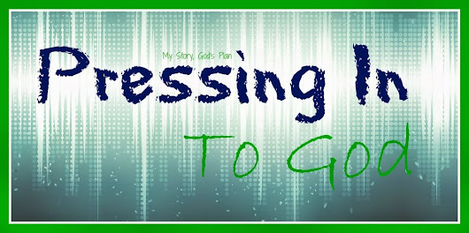 Pressing In to God (under the pressure of Anxiety)