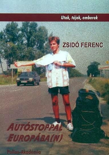 Kalandozók  Zsidó Ferenc  Autóstoppal Európába(n) - Ii. 5dc329959f