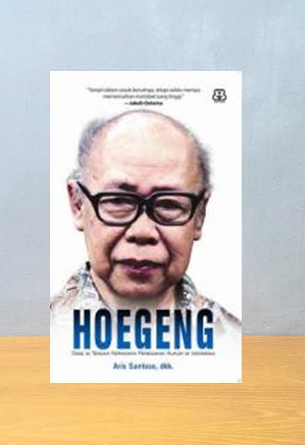 HOEGENG: OASE DI TENGAH KERINGNYA PENEGAKAN HUKUM DI INDONESIA, Aris Santoso, Dkk