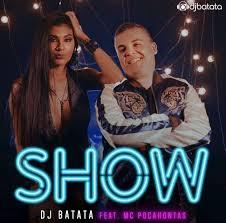 Baixar Show - DJ Batata e MC Pocahontas Mp3