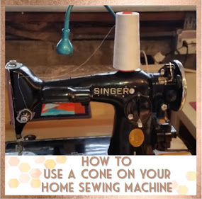 use a cone on your home sewing machine || Sew at Home Mummy
