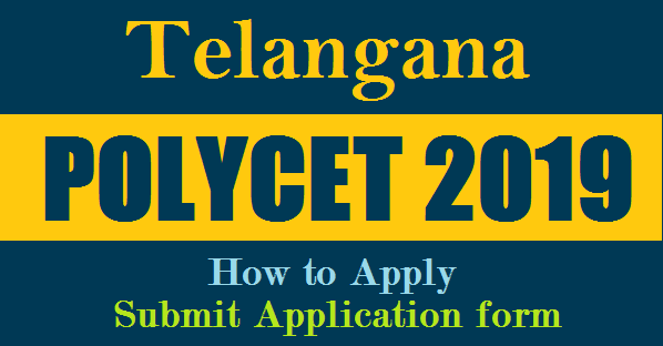 How to Apply for TS POLYCET 2019 Instructions to Fill Online Application form for Telangana Polytechnic Entrance Test at www.polycetts.nic.in How to Fill and Submit Online Application Form Online at SBTET Official Web Portal www.sbtet.telangana.gov.in
