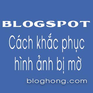 Blogspot Thumbnail (hình ảnh) bị mờ và cách khắc phục