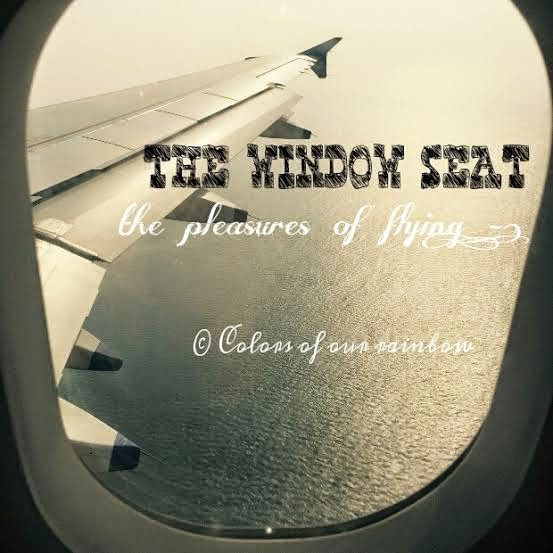 Window seat- Flying- @Colorsofourrainbow.blogspot.ae