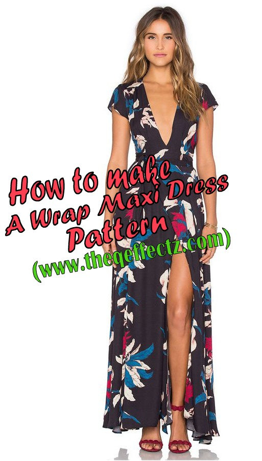 HOW TO MAKE A WRAP MAXI DRESS PATTERN