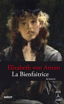 La Bienfaitrice / Elizabeth von Arnim