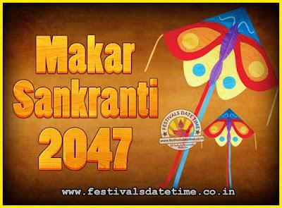 2047 Makar Sankranti Puja Date & Time, 2047 Makar Sankranti Calendar