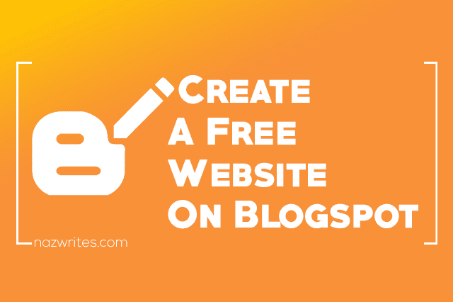 How to create a free website on blogspot - blogger platform