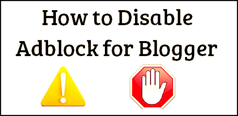 How to Disable Adblock for Blogger