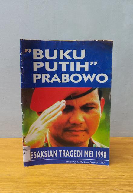 BUKU PUTIH PRABOWO: KESAKSIAN TRAGEDI MEI 1998