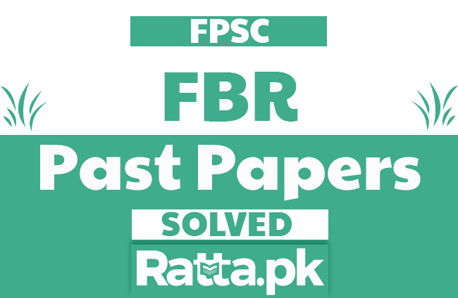 FPSC FBR Past Papers Solved pdf Download