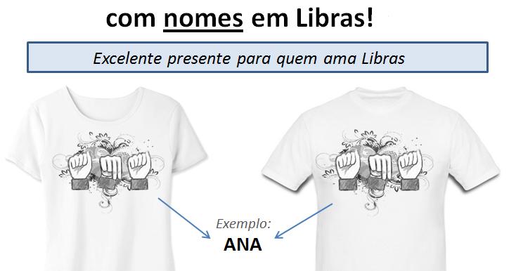 LIBRAS  UMA LÍNGUA QUE SE VÊ.  Camisetas personalizadas com seu nome em  Libras. Exemplo da foto  ANA. Compre aqui  5afbb9cb03265