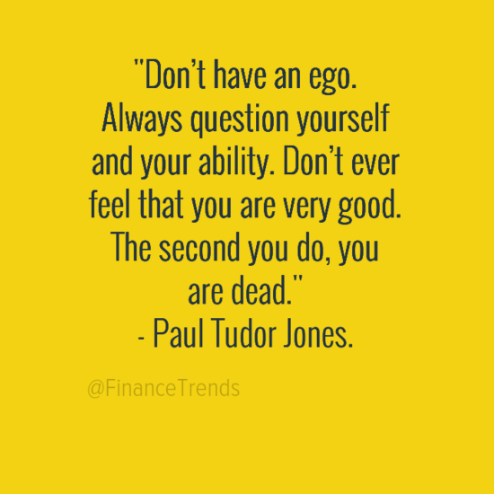 Paul Tudor Jones trading quote ego question yourself