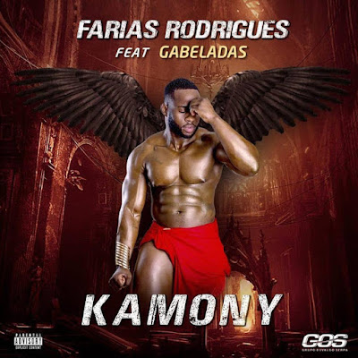 Farias Rodrigues Feat Gabeladas - Kamony 2019[BAIXAR DOWNLOAD] Mp3