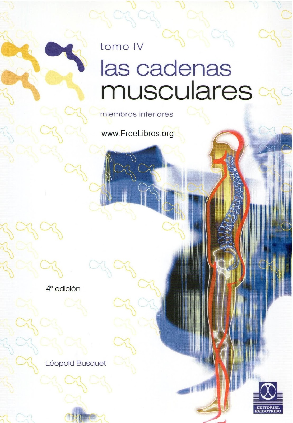 Las cadenas musculares, Tomo IV: Miembros inferiores, 4ta Edición – Léopold Busquet