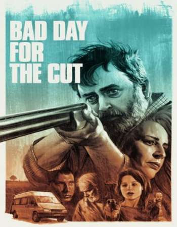 Poster Of Hollywood Film Watch Online Bad Day for the Cut 2017 Full Movie Download Free Watch Online 300MB
