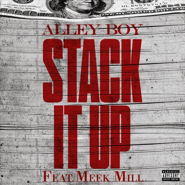Alley Boy - Stack It Up (feat. Meek Mill) {Mastered for iTunes} - Single Cover