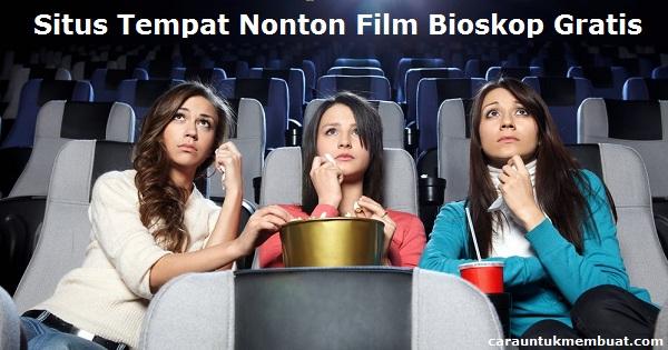 Situs Tempat Nonton Film Bioskop Gratis
