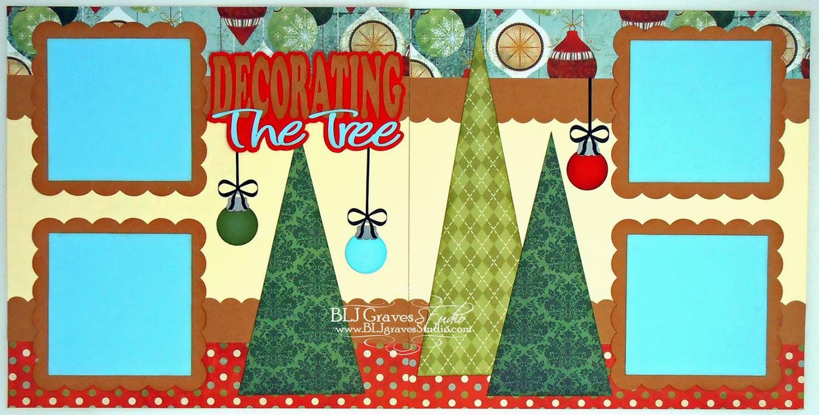 BLJ Graves Studio: Christmas Decorating The Tree Scrapbook